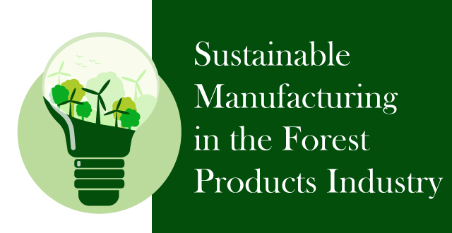 Sustainable manufacturing in forest products